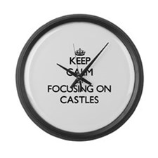 Keep Calm by focusing on Castles Large Wall Clock