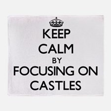 Keep Calm by focusing on Castles Throw Blanket