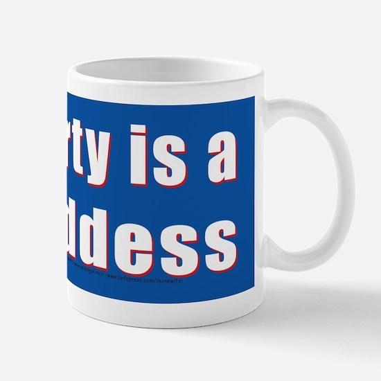Liberty is a Goddess Mug
