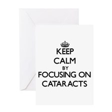 Keep Calm by focusing on Cataracts Greeting Cards