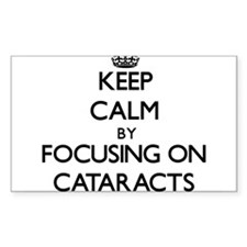 Keep Calm by focusing on Cataracts Decal