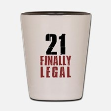 21 and Finally Legal Drinkware Shot Glass