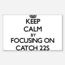 Keep Calm by focusing on Catch-22s Decal