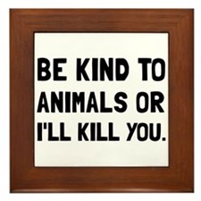 Kind To Animals Framed Tile