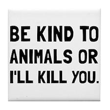 Kind To Animals Tile Coaster