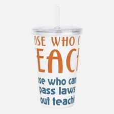 Those who can Teach Acrylic Double-wall Tumbler
