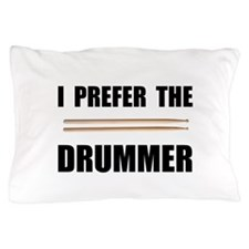 Prefer Drummer Pillow Case