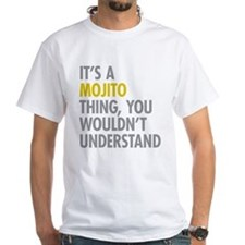 Its A Mojito Thing Shirt