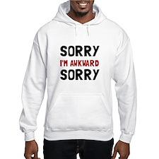 Sorry Awkward Hoodie