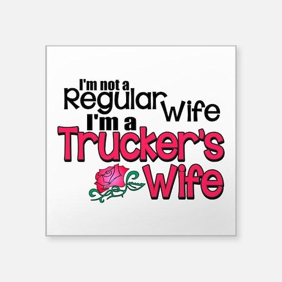 "Not a Regular Wife - Trucke Square Sticker 3"" x 3"""