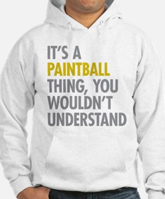 Its A Paintball Thing Hoodie Sweatshirt