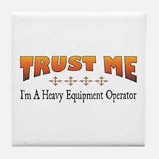 Trust Heavy Equipment Operator Tile Coaster