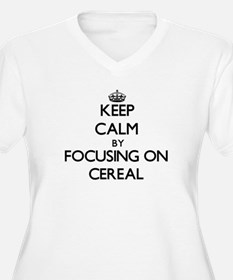 Keep Calm by focusing on Cereal Plus Size T-Shirt