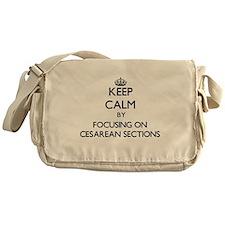 Keep Calm by focusing on Cesarean Se Messenger Bag