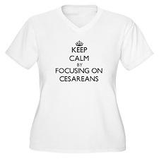 Keep Calm by focusing on Cesarea Plus Size T-Shirt