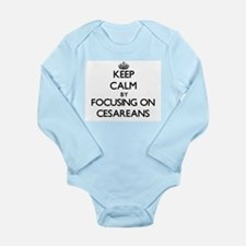 Keep Calm by focusing on Cesareans Body Suit