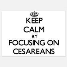 Keep Calm by focusing on Cesareans Invitations