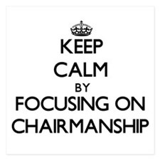 Keep Calm by focusing on Chairmanship Invitations