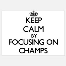Keep Calm by focusing on Champs Invitations