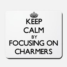 Keep Calm by focusing on Charmers Mousepad