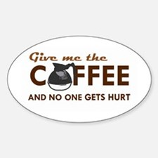 Give Me Coffee Oval Decal