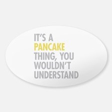Its A Pancake Thing Sticker (Oval)