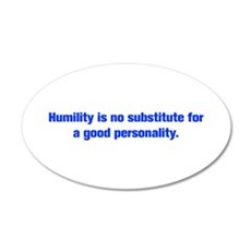 Humility is no substitute for a good personality W