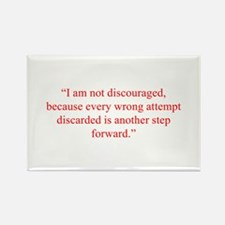 I am not discouraged because every wrong attempt d