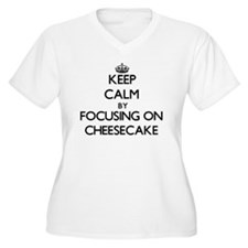 Keep Calm by focusing on Cheesec Plus Size T-Shirt