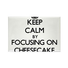 Keep Calm by focusing on Cheesecake Magnets