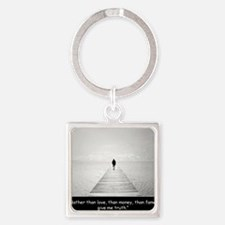 Above all give me the truth Square Keychain