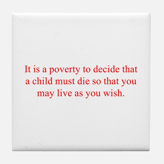 It is a poverty to decide that a child must die so