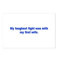 My toughest fight was with my first wife Postcards