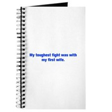 My toughest fight was with my first wife Journal