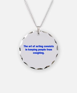 The art of acting consists in keeping people from