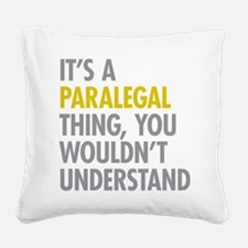 Its A Paralegal Thing Square Canvas Pillow