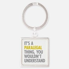 Its A Paralegal Thing Square Keychain