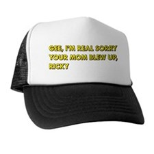 Your Mom Blew Up Trucker Hat