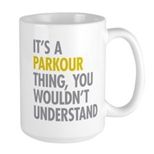 Its A Parkour Thing Mug