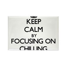 Keep Calm by focusing on Chilling Magnets