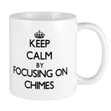 Keep Calm by focusing on Chimes Mugs