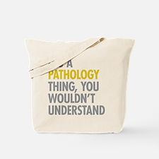 Its A Pathology Thing Tote Bag