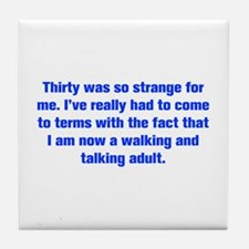 Thirty was so strange for me I ve really had to co