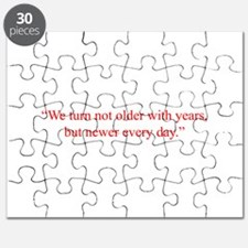 We turn not older with years but newer every day P