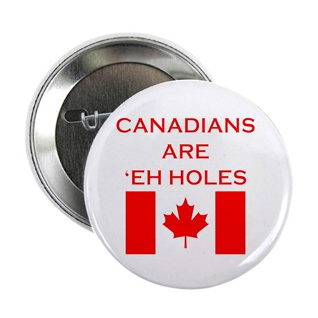 Canadians Are 'Eh Holes Button