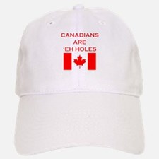 Canadians Are 'Eh Holes Baseball Baseball Cap