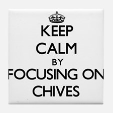 Keep Calm by focusing on Chives Tile Coaster