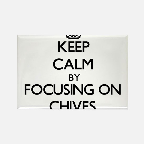 Keep Calm by focusing on Chives Magnets