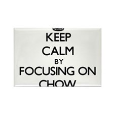 Keep Calm by focusing on Chow Magnets