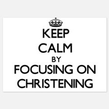 Keep Calm by focusing on Christening Invitations